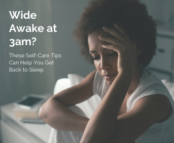 Wide Awake at 3am? – These Self-Care Tips Can Help You Get Back to Sleep