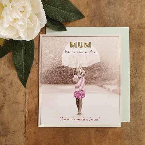 'Mum whatever the weather' - Mother's Day Card