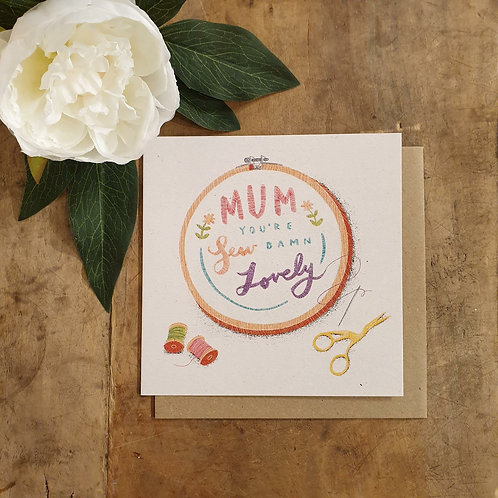 'Mum you're sew damn lovely' - Mother's Day Card