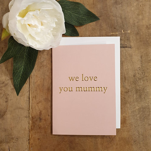 We love you Mummy - Mother's Day Card