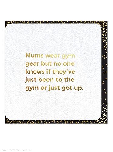 Mums Wear Gym Gear...
