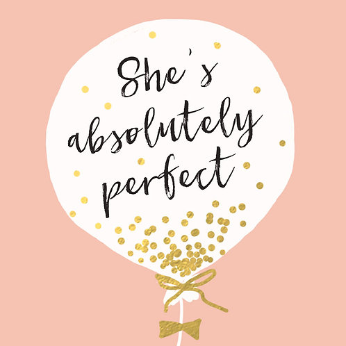Baby Girl 'She's Perfect' Card