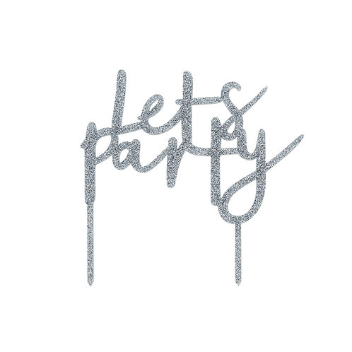 Silver Glitter Acrylic 'Lets Party' Cake Topper