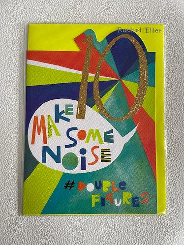 Age 10 - Make Some Noise #DoubleFigures