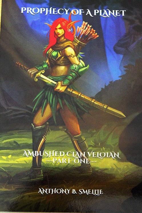 AMBUSHED CLAN VELOIAN ~Part One~