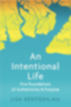 LISA KENTGEN, PH.D. An Intentional Life