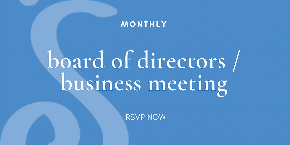 Monthly Board of Directors/Business Meeting