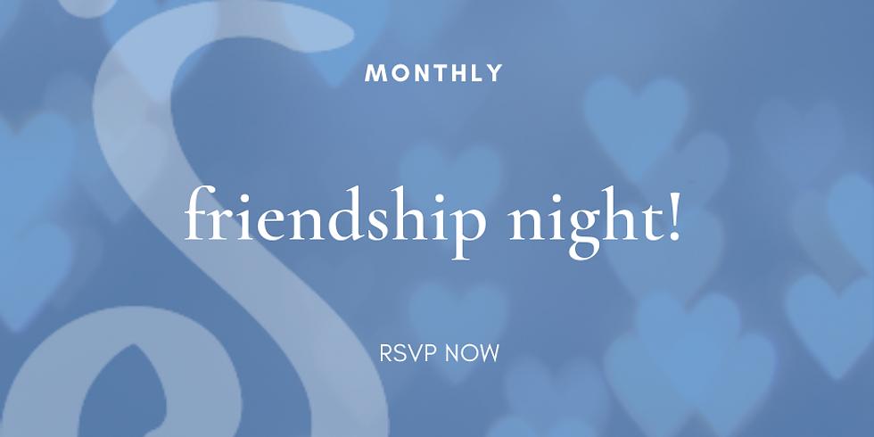 Friendship Night - IN PERSON!