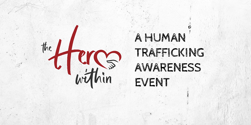 The Hero Within - A Human Trafficking Awareness Event