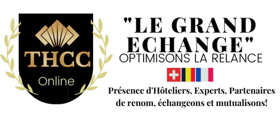 F/CH/BE GRAND ECHANGE:COMMENT SE RELANCER : échange entre Hôteliers, Décideurs, et tous les acteurs de l'Hospitalité!...