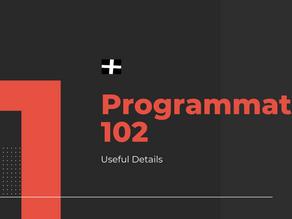 Programmatic 102