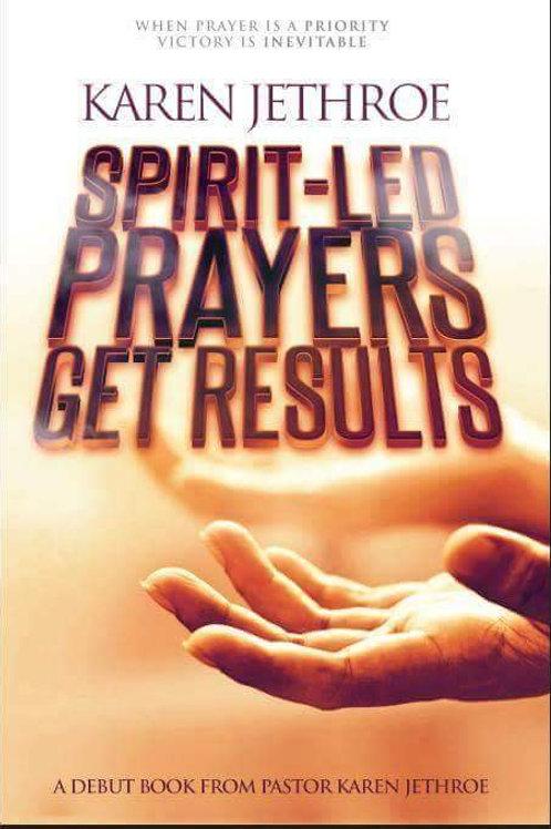 Spirit Led Prayers Get Results Paperback