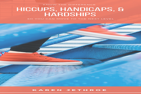 Hiccups, Handicaps & Hardships Self-Study Digital Course and Workbook