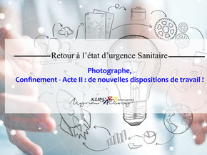 Photographe, Confinement - Acte II : de nouvelles dispositions de travail !