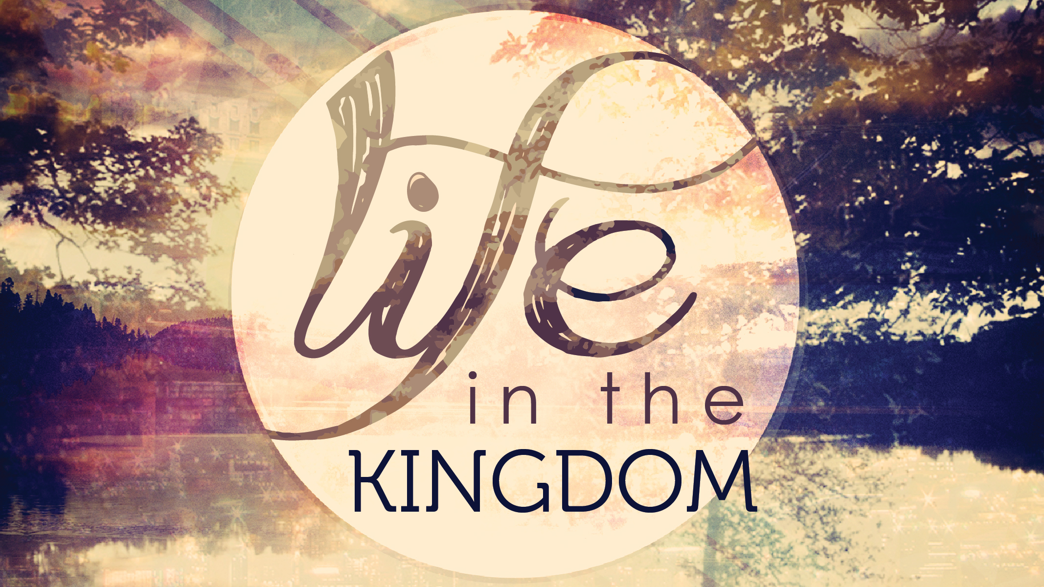 Life in the Kingdom_Sermon Notes-01