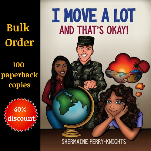 Bulk Order- 100 paperback copies of I Move A Lot and That's O