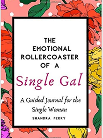 The Emotional Rollercoaster of a Single Gal: A Guided Journal for Single Women