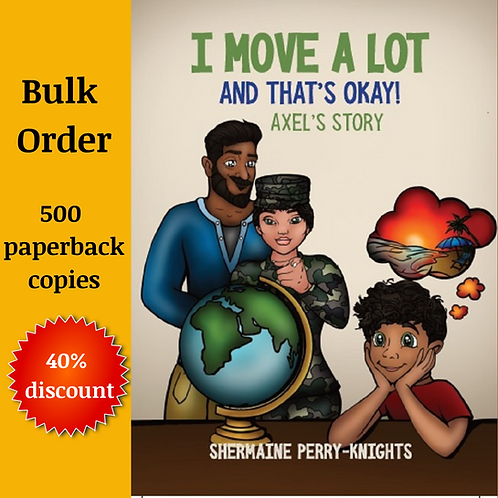 Bulk Order- 500 paperback copies of I Move A Lot and That's O