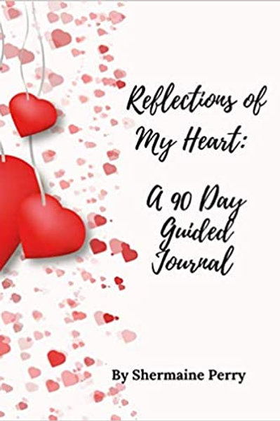 Reflections of My Heart: A 90 Day Guided Journal