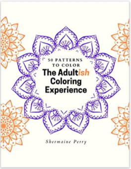 The Adultish Coloring Experience: 50 Patterns to Color