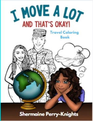 I Move A Lot and That's Okay: Travel Coloring Book for Kids Ages 6-10