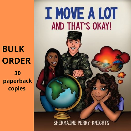 Bulk Order- 30 paperback copies of I Move A Lot and That's Okay
