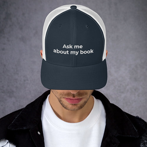 Ask Me About My Book - Trucker Cap