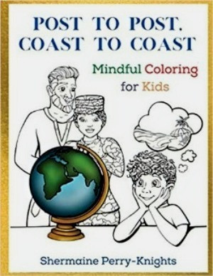 Post to Post, Coast to Coast: Mindful Coloring for Kids