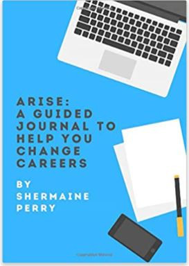 ARISE: A Guided Journal To Help You Change Careers