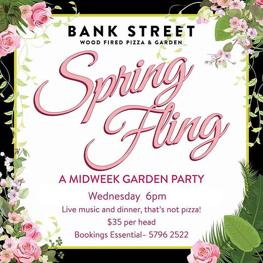 A midweek garden party - Live music and 3 course dinner that's not pizza! $35 per head Bookings – 5796 2522