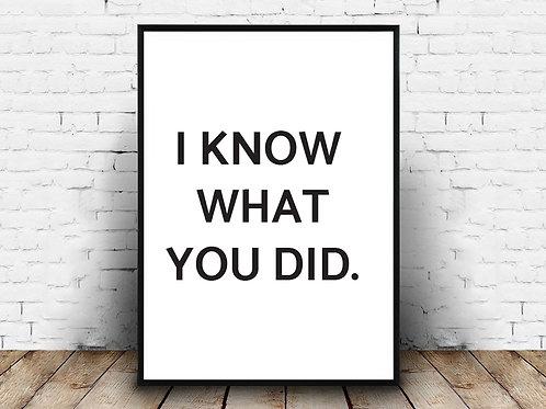 Poster za uređenje interijera I KONOW WHAT YOU DID