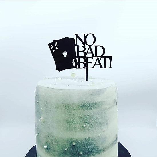 No bad beat