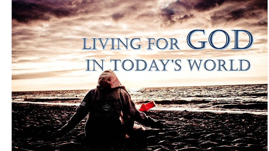 Living for God in Todays World.jpg