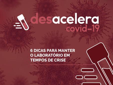 Desacelera Covid-19: 6 Dicas para Manter o Laboratório em Tempos de Crise