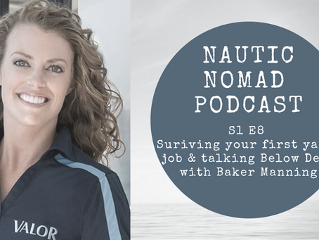 S1 E8 | How to Survive Your First Yacht Job & Talking Below Deck with Baker Manning