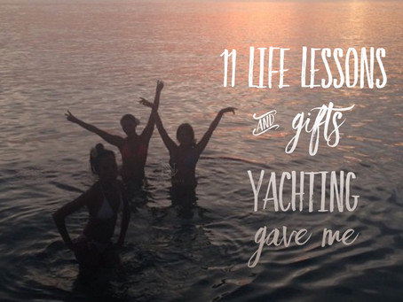 The 11 Life Lessons/Gifts Yachting Gave Me