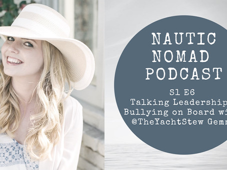 S1 E6 Nautic Nomad Yachting Podcast with Gemma aka @TheYachtStew | Talking Leadership & Dealing