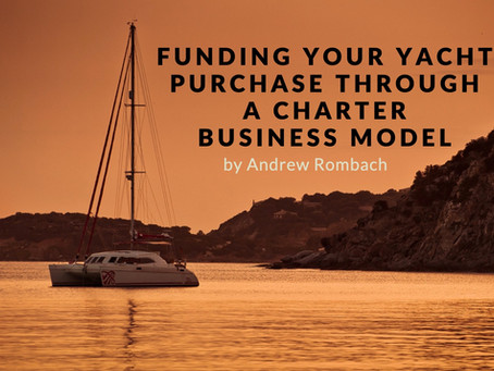 Funding Your Yacht Purchase Through a Charter Business Model