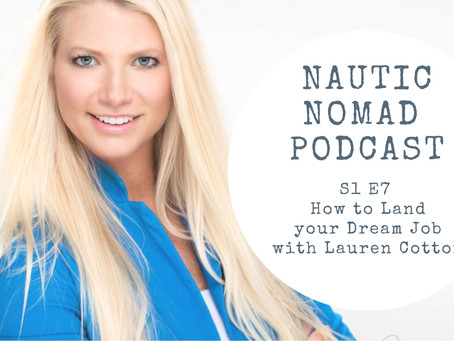 S1 E7 How to Land your Dream Job in the Yachting Industry with Lauren Cotton of Cotton Crews
