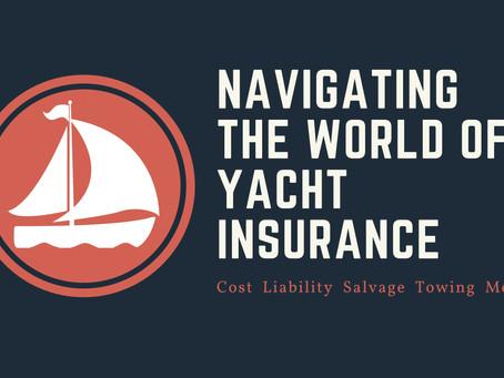 Navigating the World of Yacht Insurance