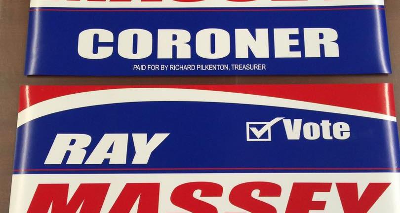 RAY MASSEY CORONER ELECTION SIGNS.jpg