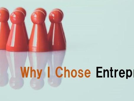Why I Chose Entrepreneurship