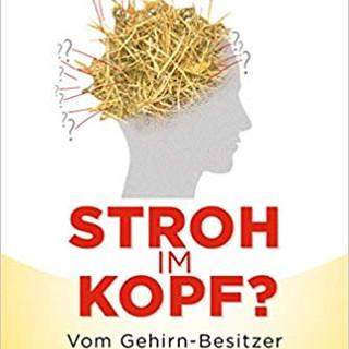"""Vera F. Birkenbihl - """"Stroh im Kopf? Vom Gehirn-Besitzer zum Gehirn-Benutzer"""