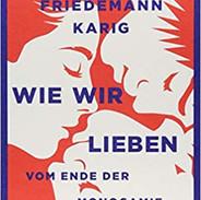 """Friedemann Karig - """"Wie wir lieben"""""""
