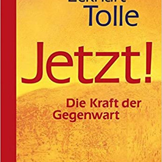 """Eckhart Tolle - """"Jetzt! Die Kraft der Gegenwart"""""""
