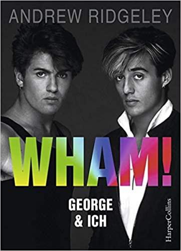 """Andrew Ridgeley - """"WHAM! George & ich"""""""