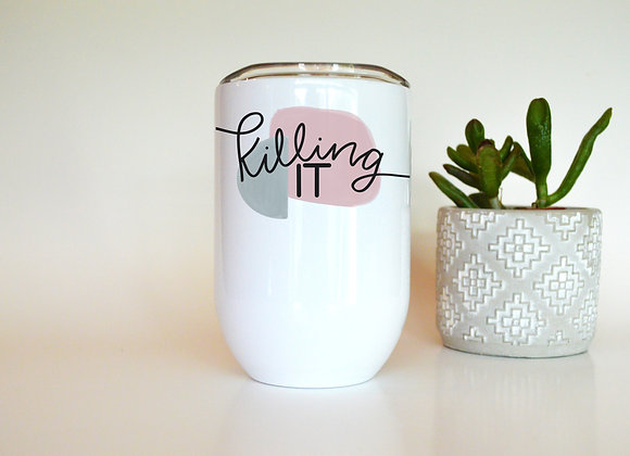 """""""Killing It"""""""