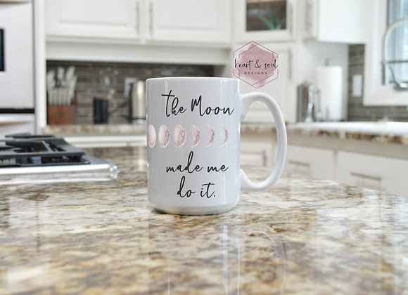 """""""The Moon made me"""""""