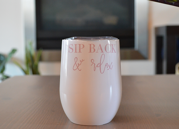 """""""Sip Back & Relax"""""""