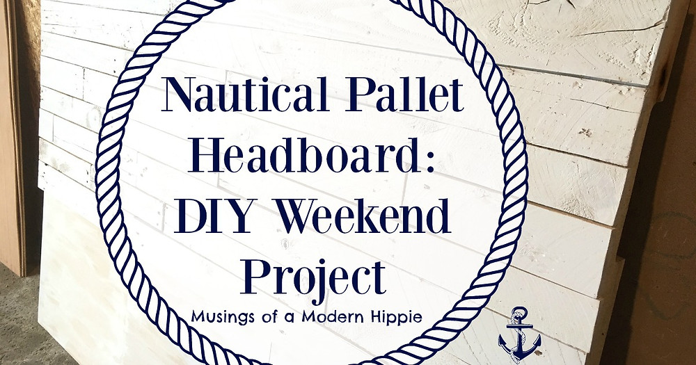 Nautical Pallet Headboard | Musings of a Modern Hippie